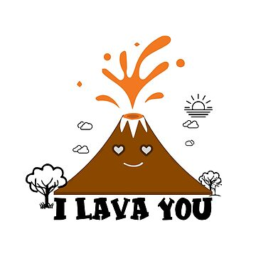 I Love You Funny I Lava You Volcano Gift  by NiceTeee