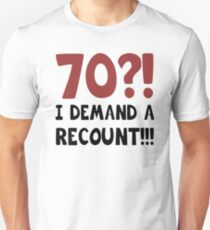 70th Birthday Gag Gift T-Shirt