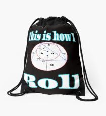This is the cool tee to show how confident you are best geomerty fanatic ever !!! This is how I roll Drawstring Bag