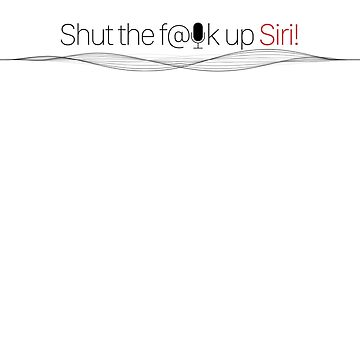 Shut Up Siri by iPhonedo
