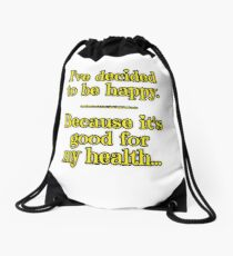 Being Happy is Good for My Health Drawstring Bag