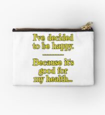 Being Happy is Good for My Health Studio Pouch