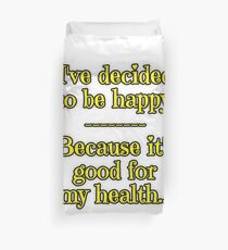 Being Happy is Good for My Health Duvet Cover