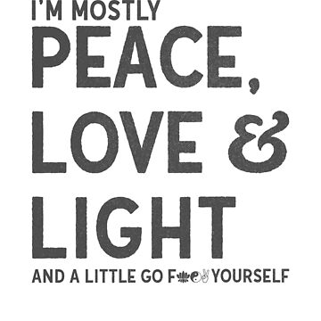 I'm mostly peace love light and a little go ... Funny Yoga Buddha Shirt & Co. by LuckyU-Design