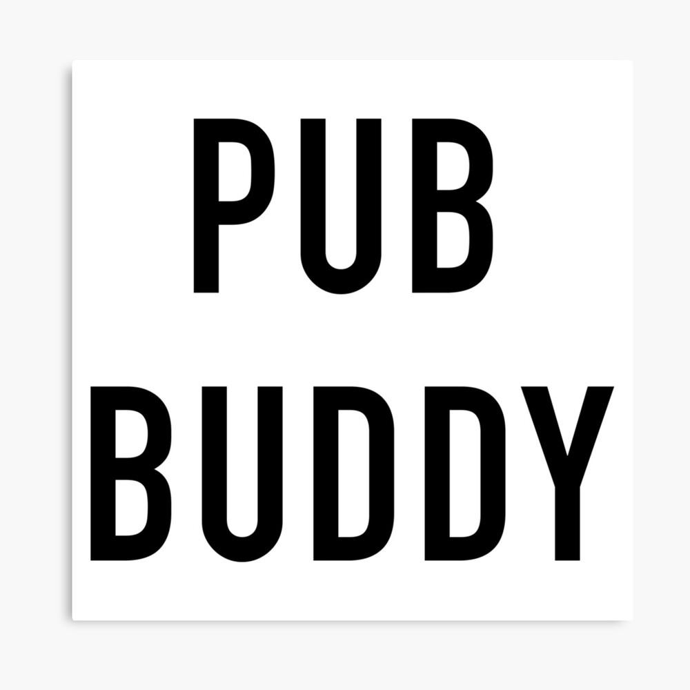 Pub Buddy Leinwanddruck