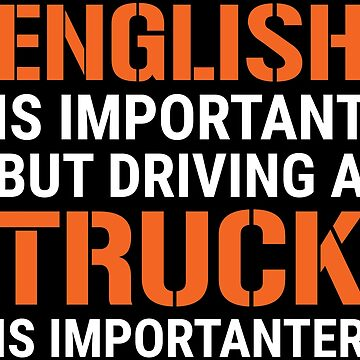 English Is Important Driving Truck Driver T-shirt by zcecmza