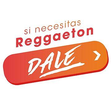 SI NECESITAS REGGAETON, ¡DALE! de topplaylists