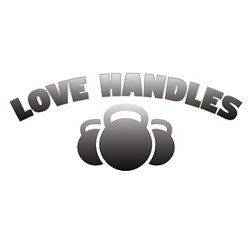 Kettlebell Funny Design - Love Handles by kudostees