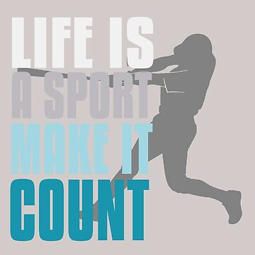 Life is a sport, make it count  by Faba188