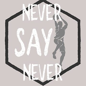 Never say never  by Faba188