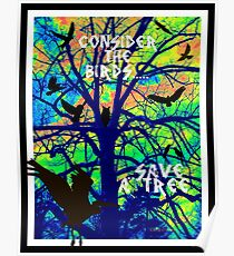 Consider the birds....save a tree Poster