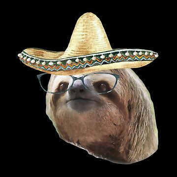 Sloth Black Glasses sombrero Sloths In Clothes by Vroomie
