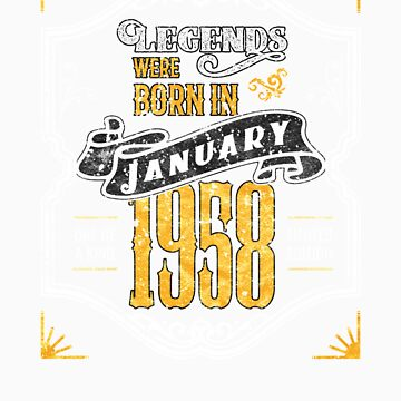 Legends Were Born in January 1958 Awesome Birthday Gift by orangepieces