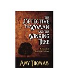 The Detective, The Woman and The Winking Tree – A Novel of Sherlock Holmes by RetroTrader