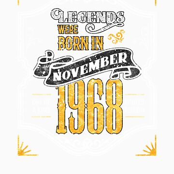Legends Were Born in November 1968 Awesome 50th Birthday Gift by orangepieces