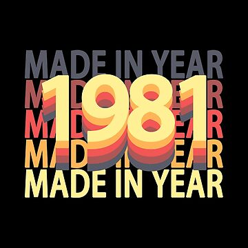 Born In Year 1981 Birthday Made In Gift by fuller-factory
