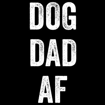 Dog Dad AF by with-care