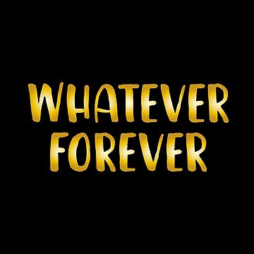 Whatever Forever by with-care