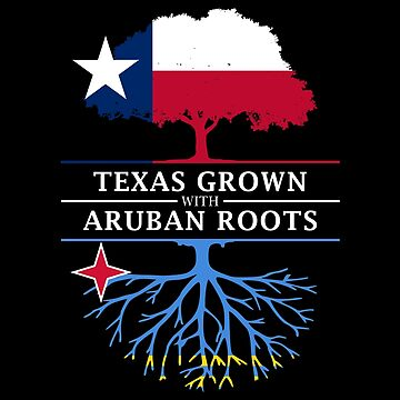 Texan Grown with Aruban Roots by ockshirts