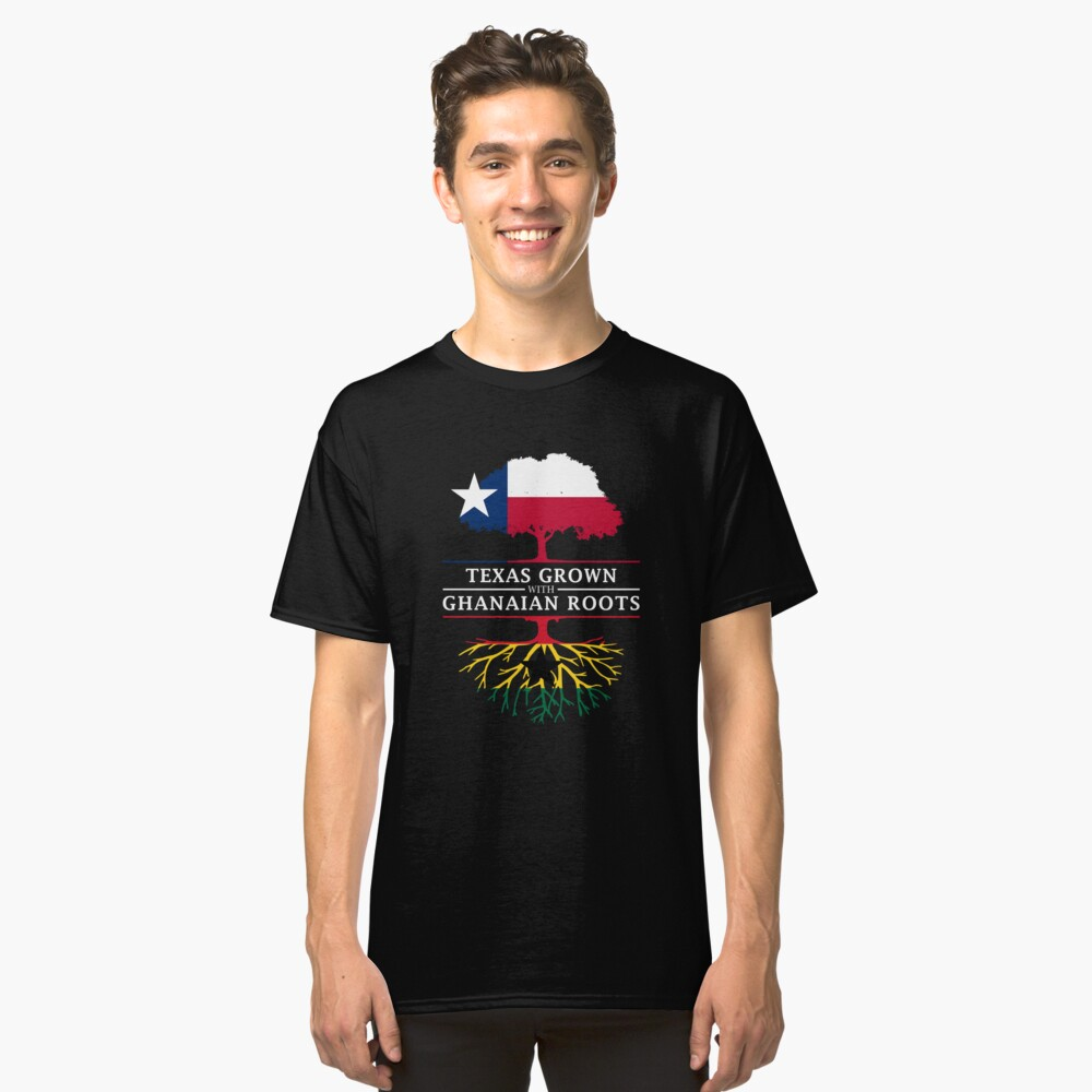 Texan Grown with Ghanaian Roots Classic T-Shirt