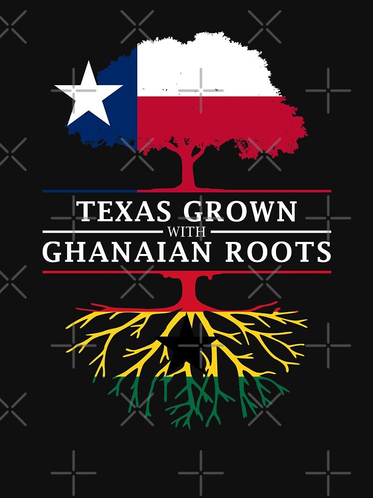 Texan Grown with Ghanaian Roots by ockshirts