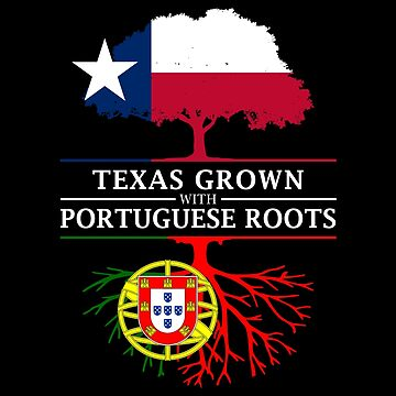 Texan Grown with Portuguese Roots by ockshirts