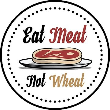 Eat Meat Not Wheat Paleo Diet Shirt Design by GlutenFreeGear