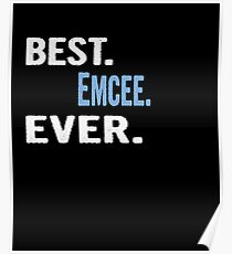 Póster Best. Emcee. Ever. - Cool Gift Idea