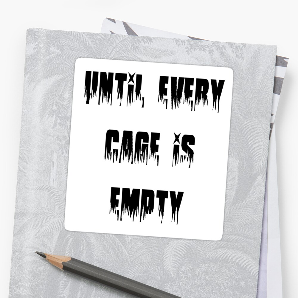 Until Every Cage Is Empty by Magnetic