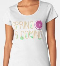 Spring is coming Women's Premium T-Shirt