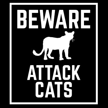 BEWARE ATTACK CATS funny sign by jazzydevil