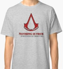Nothing is true everything is permitted typograph Classic T-Shirt