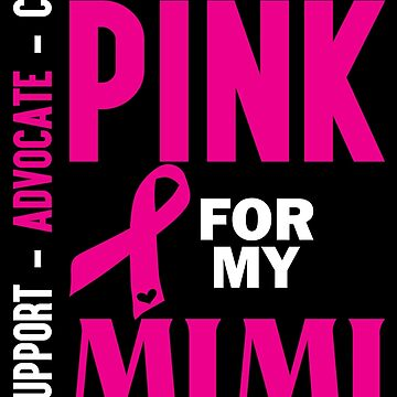 I Wear Pink For My Mimi (Breast Cancer Awareness) by LegendTLab