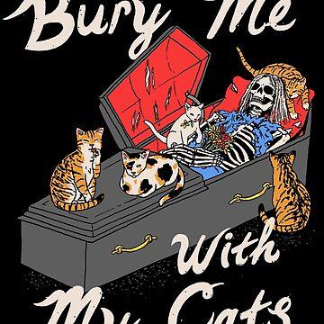 Begrabe mich mit meinen Katzen von wytrab8