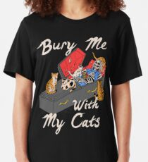 Bury Me With My Cats Slim Fit T-Shirt