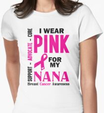I Wear Pink For My Nana (Breast Cancer Awareness) Womens Fitted T-Shirt