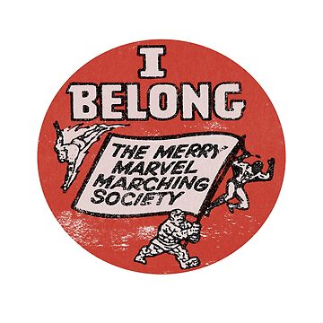 I Belong to the M.M.M.S. (Merry Marvel Marching Society) Fan Club Replica Screen Print by PissAndVinegar