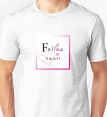 Follow Your Heart. Unisex T-Shirt