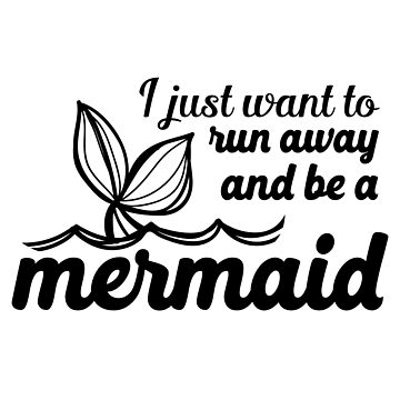 I just want to run away and be a mermaid by jazzydevil