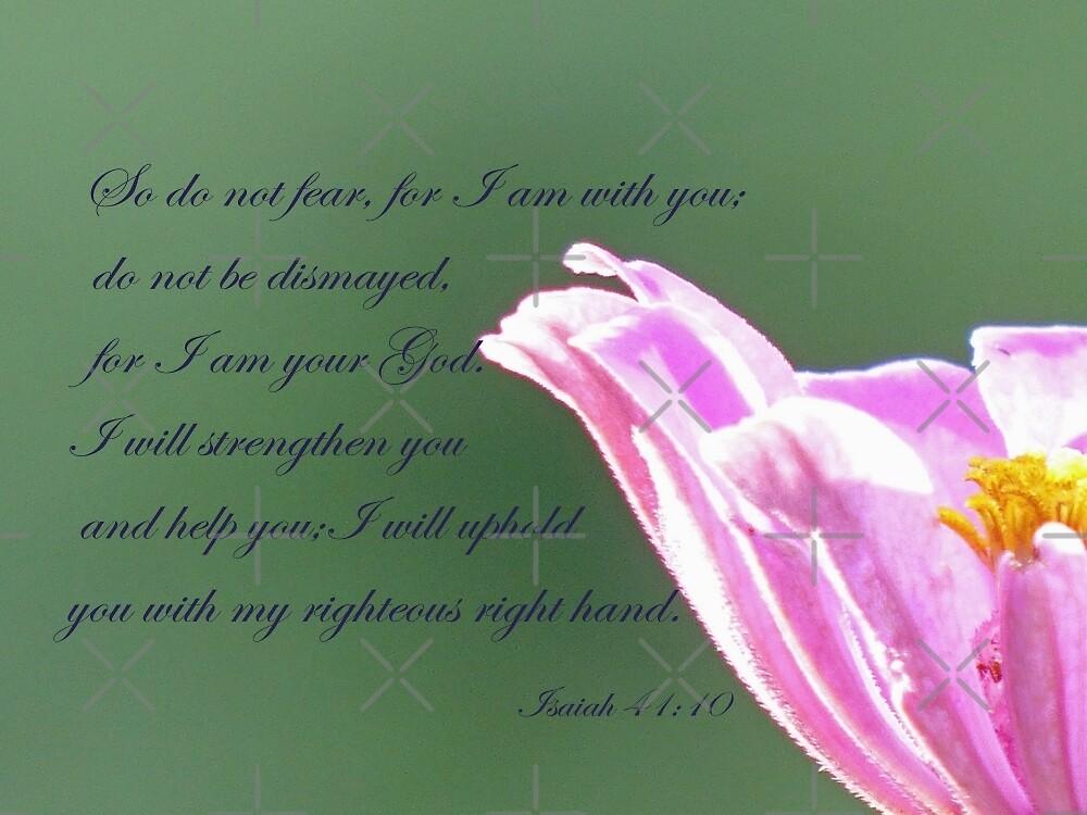 Isaiah 41:10  by FrankieCat