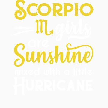 Scorpio Girls Are Sunshine Mixed With A Little Hurricane Zodiac Star Sign Birthday Horoscope Gift Id by orangepieces
