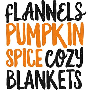 Flannels Pumpkin Spice Cozy Blankets T-Shirt Fall Love Girl by 14thFloor
