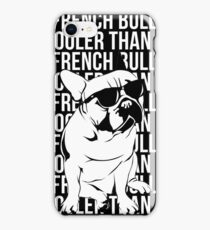 My French Bulldog is Cooler Than You iPhone Case/Skin