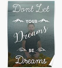 Don't Let Your Dreams Be Dreams Poster