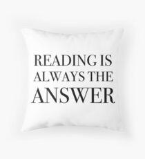 Lesen ist immer die Antwort Dekokissen