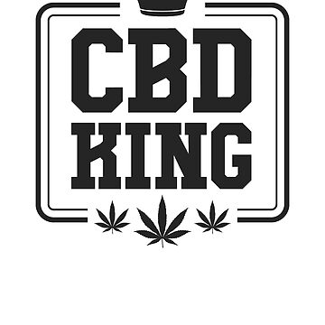 CBD King by rockpapershirts