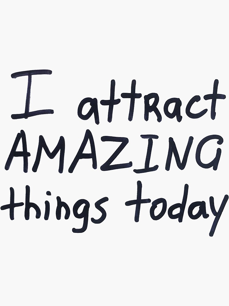 I attract amazing things today by syrykh