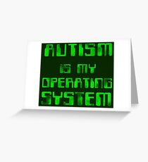 Autism is my Operating System Greeting Card