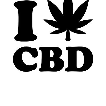 I Love CBD by rockpapershirts