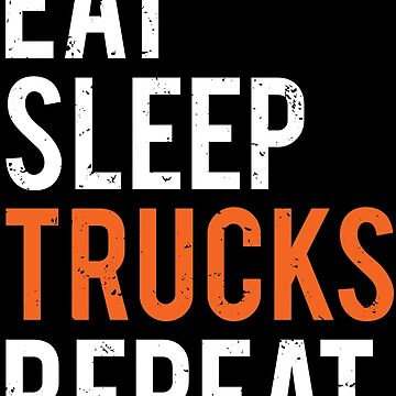 Eat Sleep Trucks Repeat Truck Driver T-shirt by zcecmza